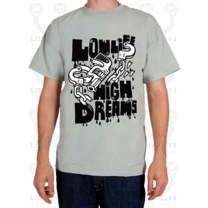T-Shirt LowLife High dreams